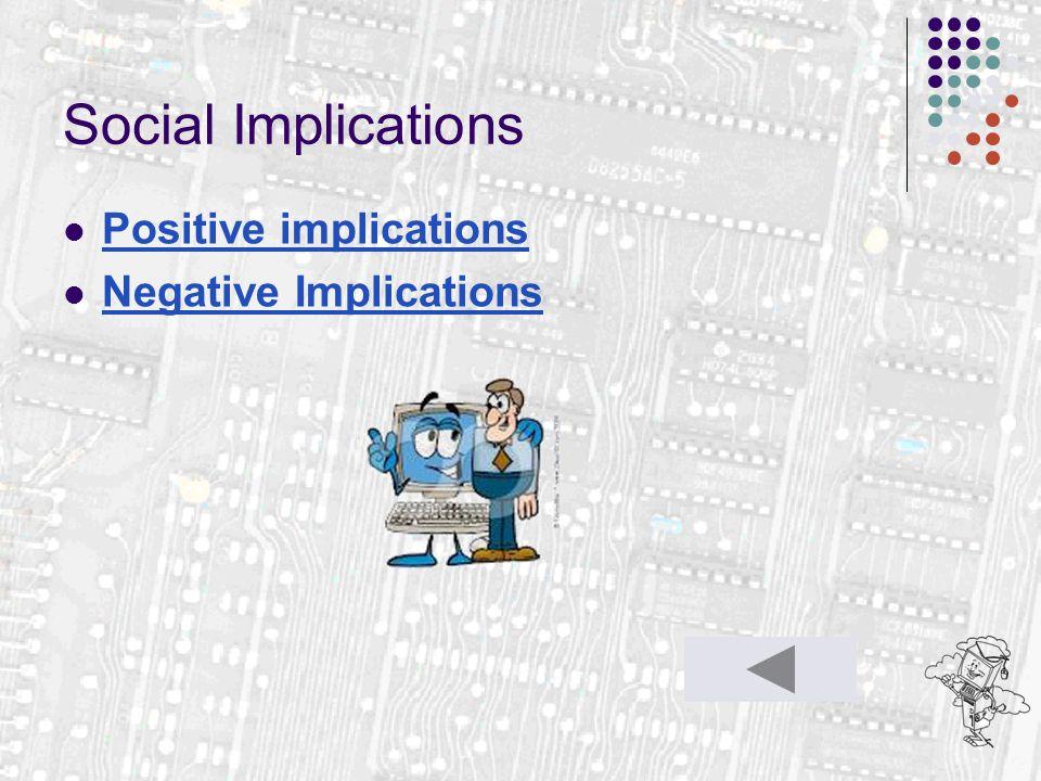 Social Implications Positive implications Negative Implications