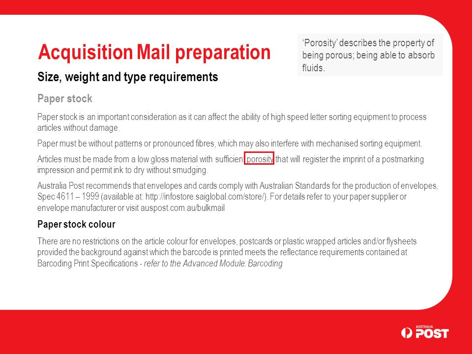 Acquisition Mail preparation Size, weight and type requirements Paper stock Paper stock is an important consideration as it can affect the ability of