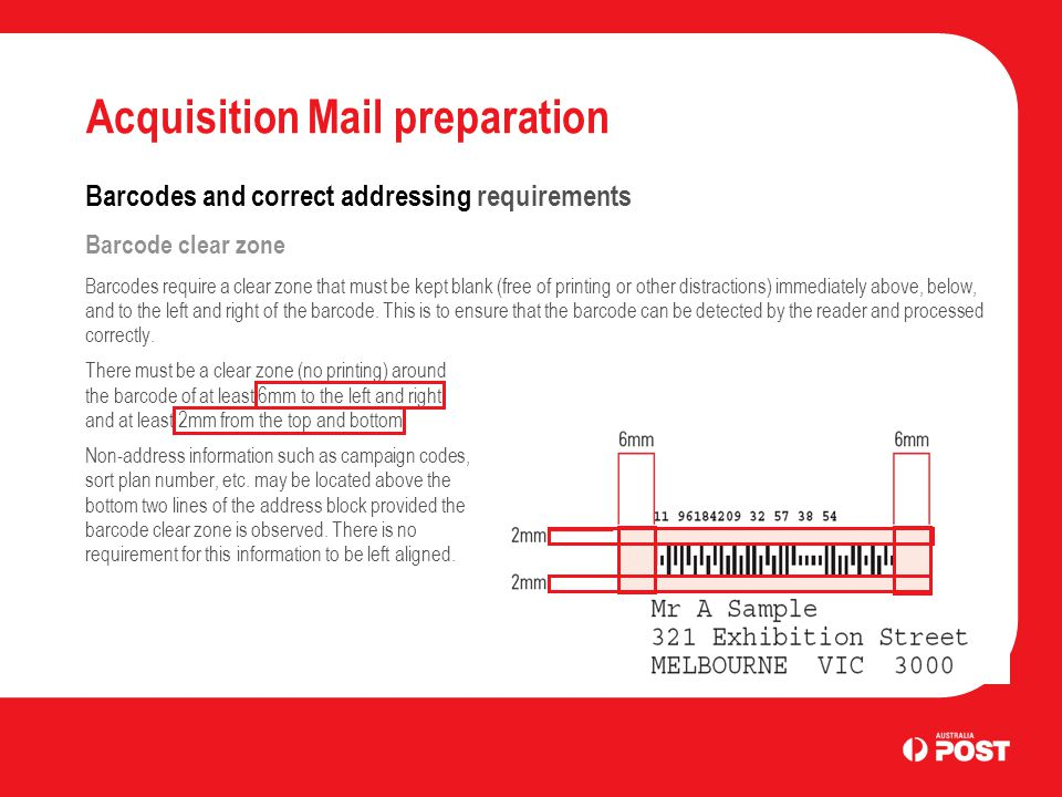 Acquisition Mail preparation Barcodes and correct addressing requirements Barcode clear zone Barcodes require a clear zone that must be kept blank (fr