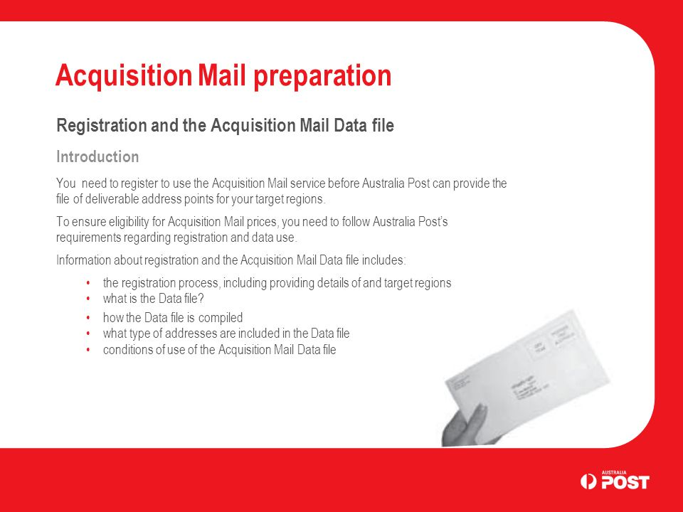 Acquisition Mail preparation Registration and the Acquisition Mail Data file Introduction You need to register to use the Acquisition Mail service bef