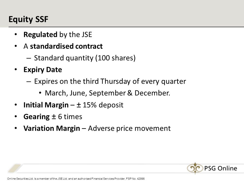 Online Securities Ltd. Is a member of the JSE Ltd. and an authorised Financial Services Provider, FSP No. 42996 Equity SSF Regulated by the JSE A stan