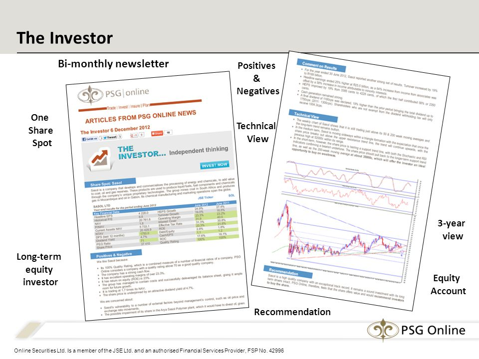 Online Securities Ltd. Is a member of the JSE Ltd. and an authorised Financial Services Provider, FSP No. 42996 The Investor Bi-monthly newsletter One
