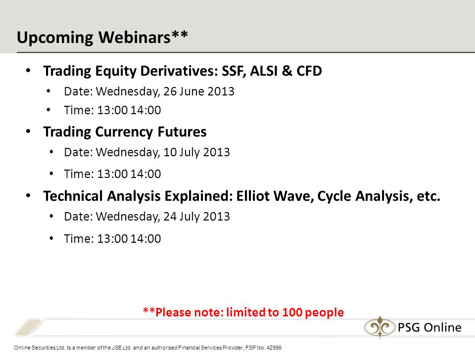 Online Securities Ltd. Is a member of the JSE Ltd. and an authorised Financial Services Provider, FSP No. 42996 Upcoming Webinars** Trading Equity Der