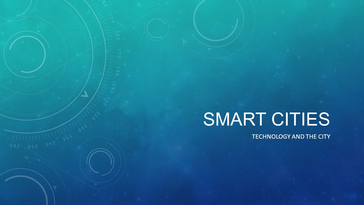 SMART CITIES TECHNOLOGY AND THE CITY