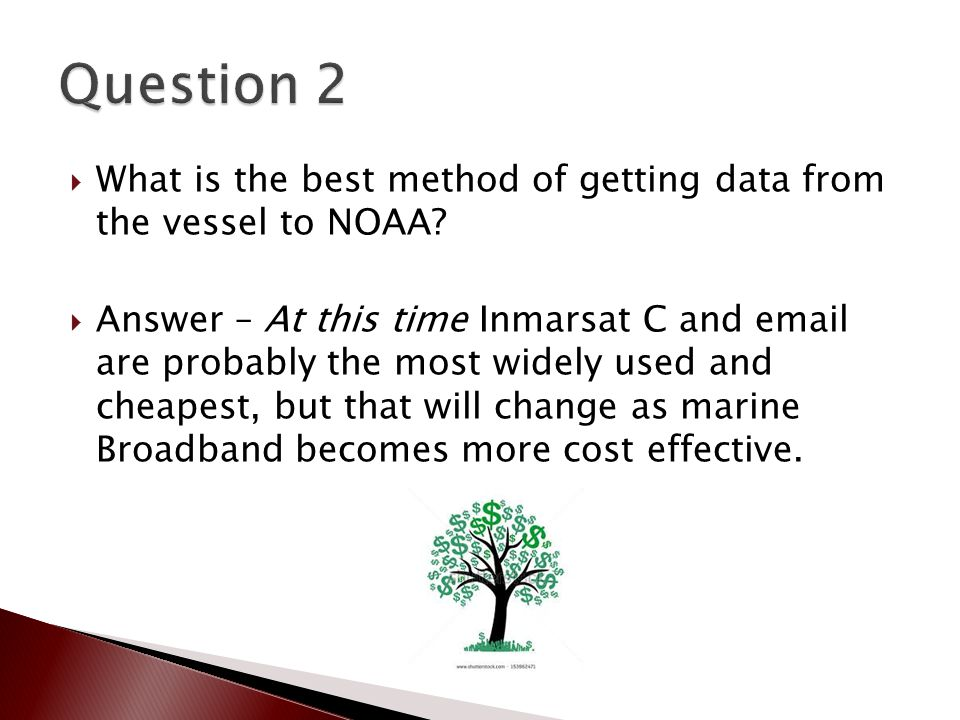  What is the best method of getting data from the vessel to NOAA.