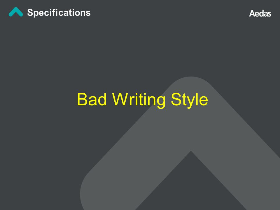 Bad Writing Style Specifications