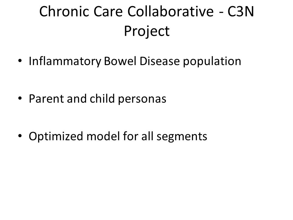 Chronic Care Collaborative - C3N Project Inflammatory Bowel Disease population Parent and child personas Optimized model for all segments