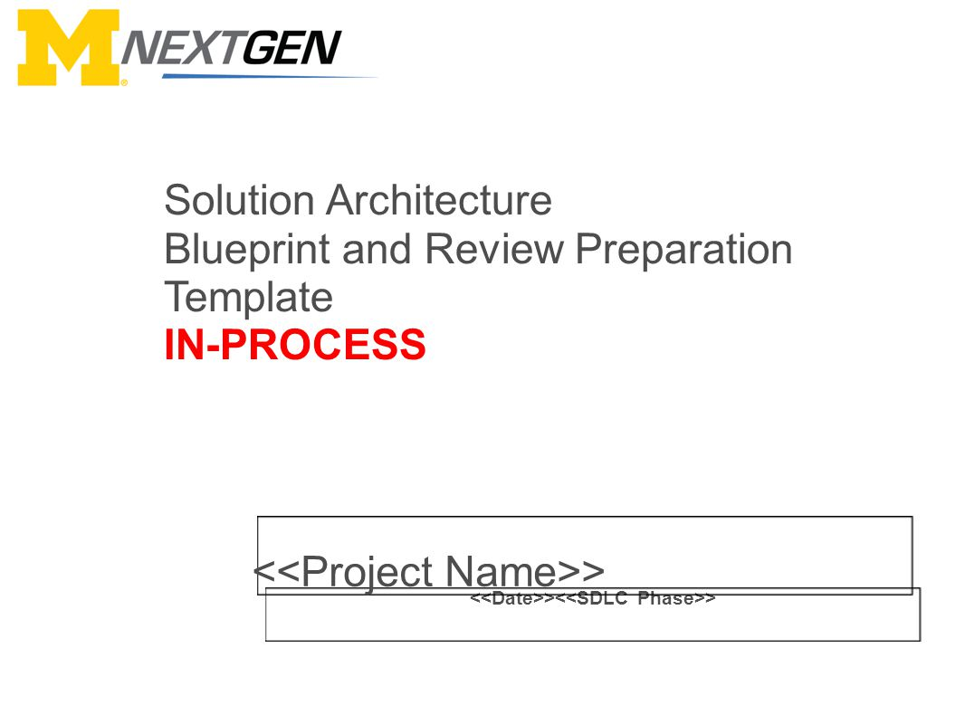 > > > Solution Architecture Blueprint and Review Preparation Template IN-PROCESS