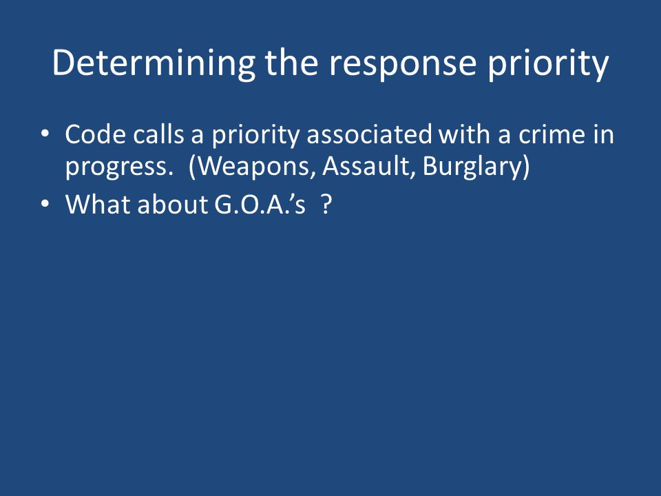 Determining the response priority Code calls a priority associated with a crime in progress.
