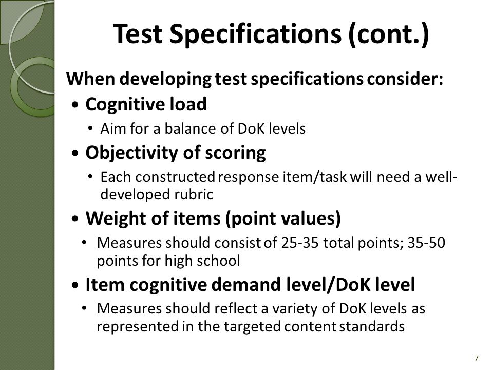 Test Specifications Example [Handout #3] 8 Content Strand(s)MCSCRECRTotal Expressions & Equations4004 Creating Equations5005 Structure in Expressions3003 Ratios & Proportions3205 Reasoning with Equations & Inequalities4105 Interpreting Functions3216 Real Number System5117 Grand Totals276235 *Performance measure contains 35 items/tasks.