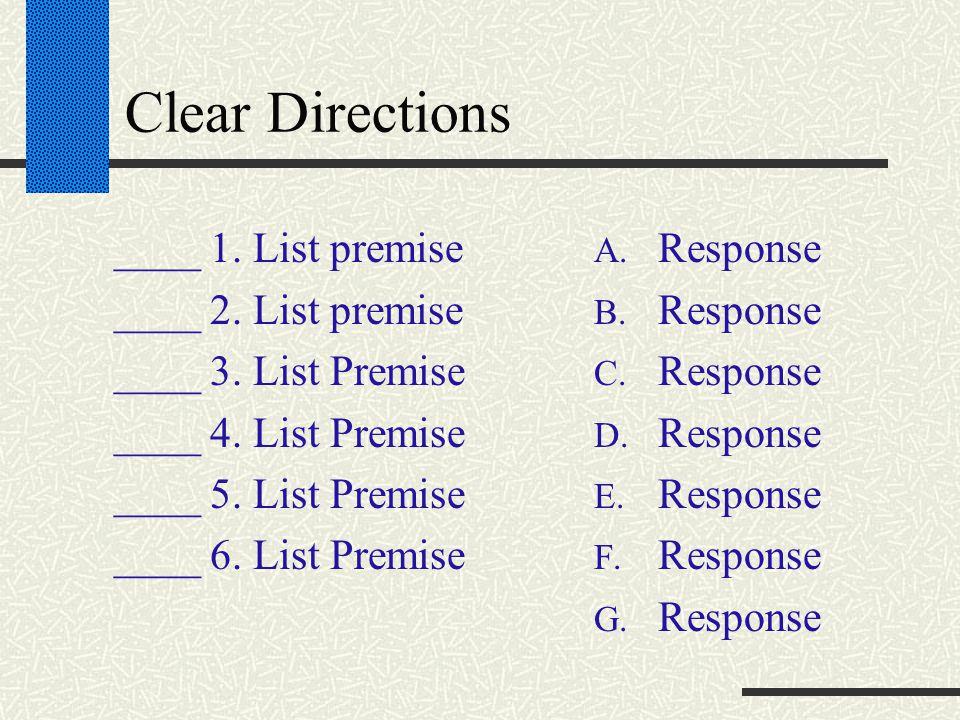Clear Directions ____ 1. List premise ____ 2. List premise ____ 3.