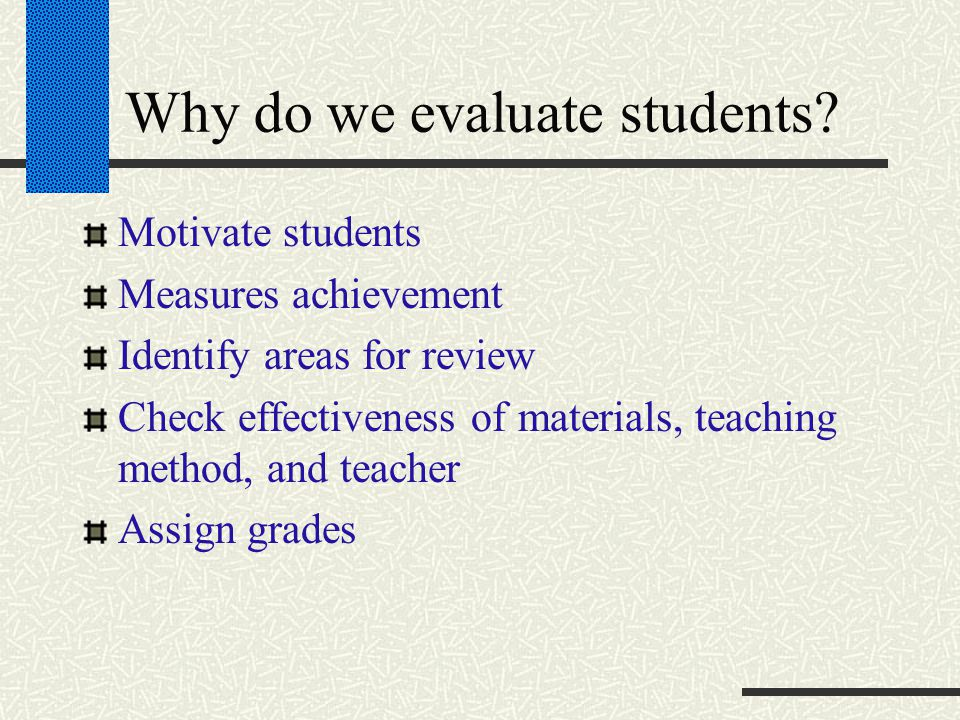 Why do we evaluate students.