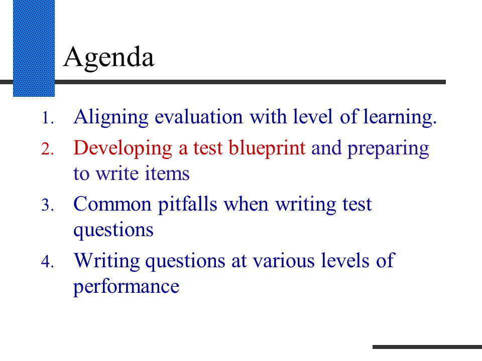 Agenda 1. Aligning evaluation with level of learning.