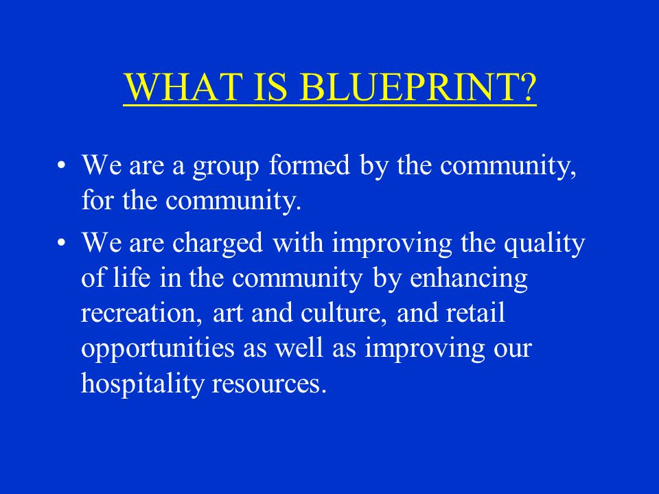 Management The blueprint team should be considered as a strategy board.
