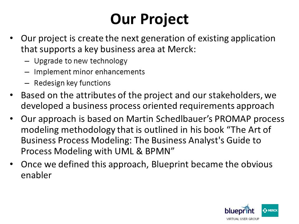 Our Process Approach Martin Schedlbauer's PROMAP process modeling methodology emphasized that process modeling is more than a simple flowchart.