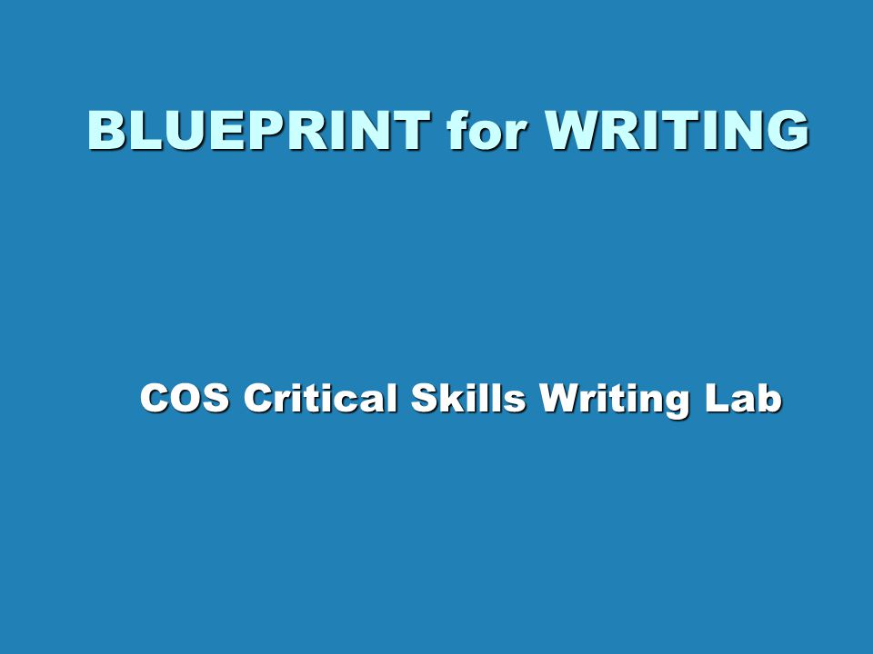 BLUEPRINT for WRITING COS Critical Skills Writing Lab