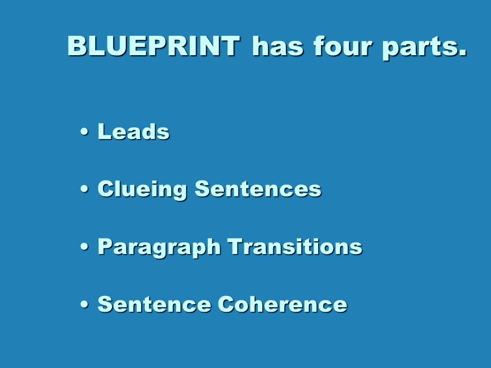 Blueprint of an Essay LEAD, THESIS, CLUEING SENTENCE TOPIC, S/D SENTENCES x # PARA. CONCLUSION