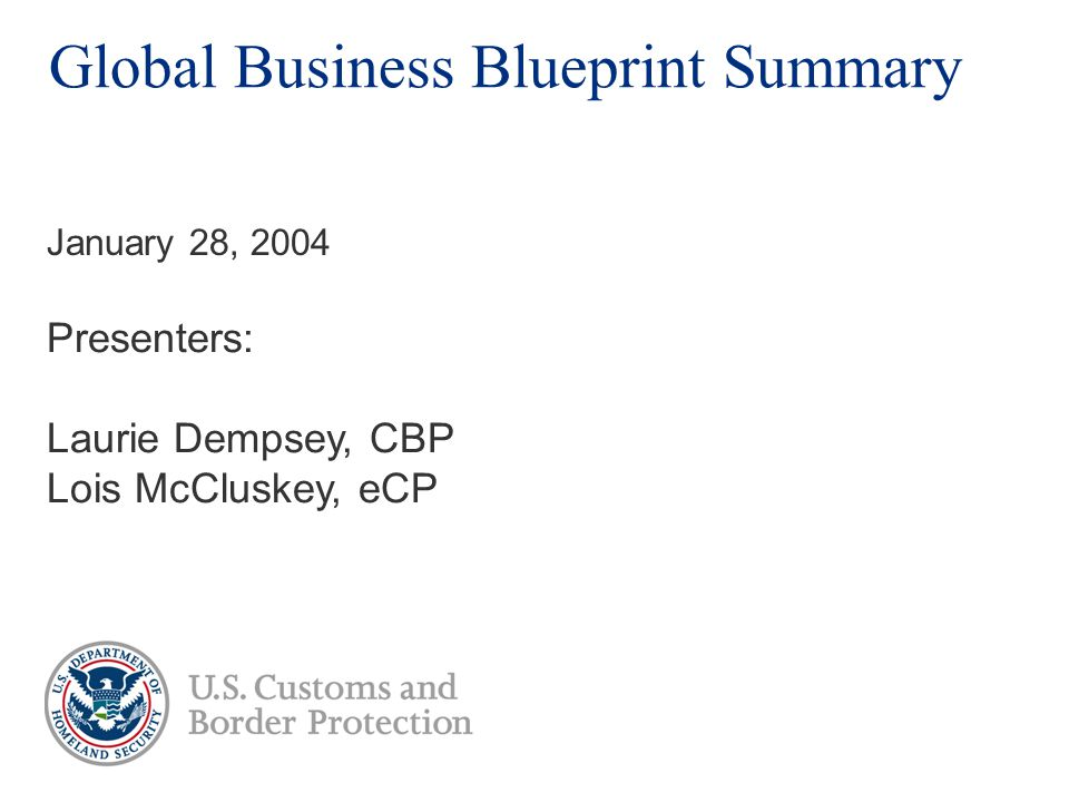 Global business blueprint summary presenters laurie dempsey cbp 1 global business blueprint summary presenters laurie dempsey cbp lois mccluskey ecp january 28 2004 malvernweather Gallery
