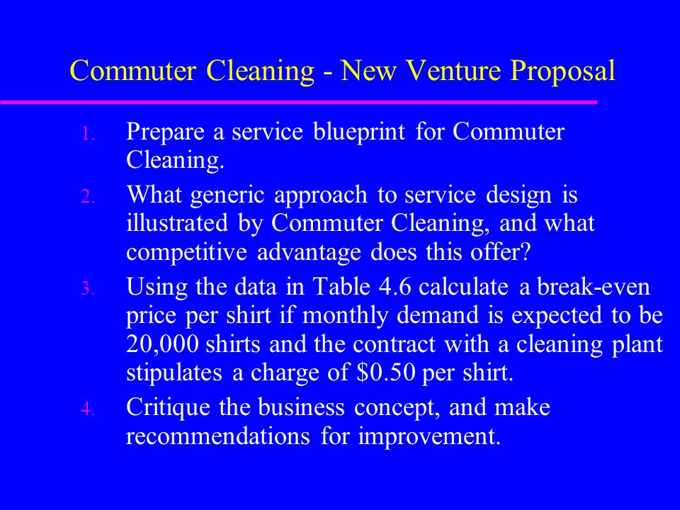 Commuter Cleaning - New Venture Proposal 1.Prepare a service blueprint for Commuter Cleaning.