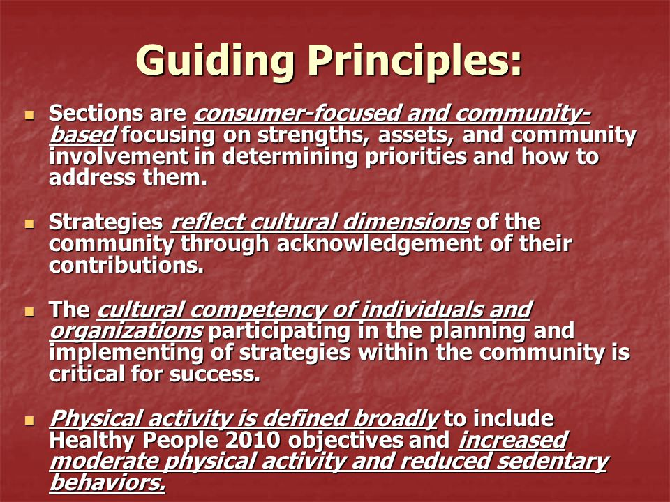 Guiding Principles: Sections are consumer-focused and community- based focusing on strengths, assets, and community involvement in determining priorit
