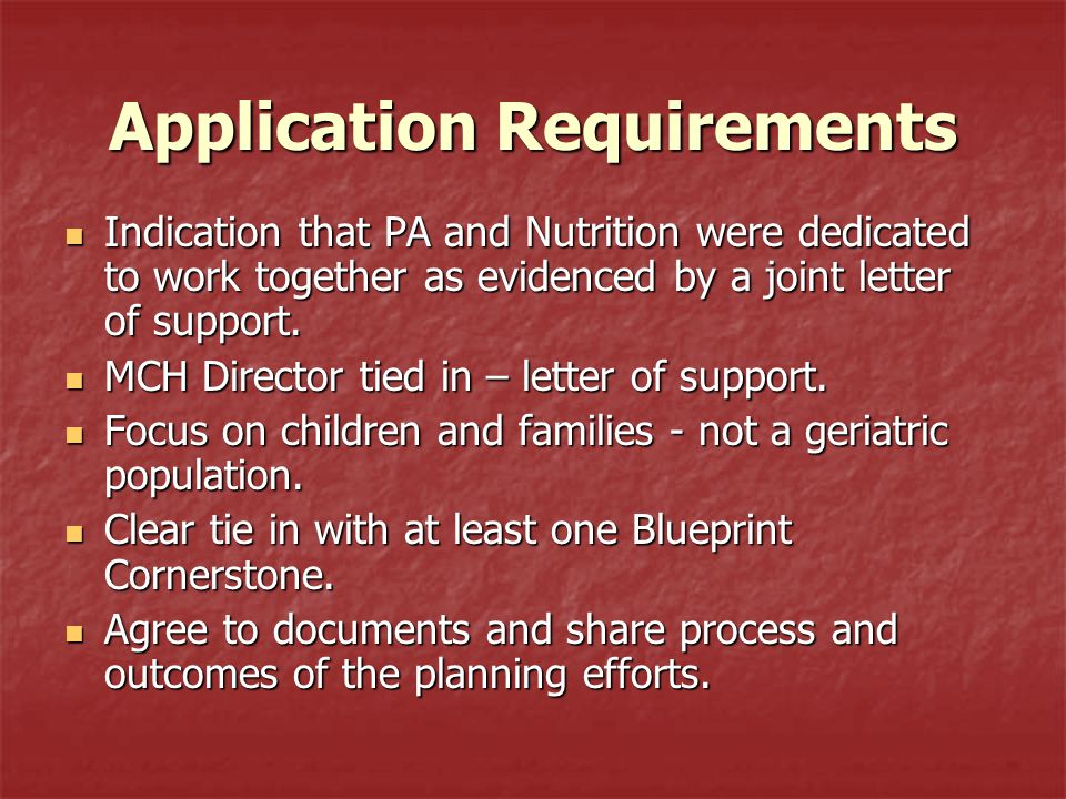 Application Requirements Indication that PA and Nutrition were dedicated to work together as evidenced by a joint letter of support. Indication that P