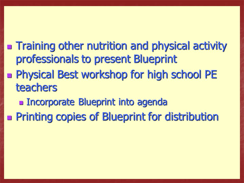 Training other nutrition and physical activity professionals to present Blueprint Training other nutrition and physical activity professionals to pres