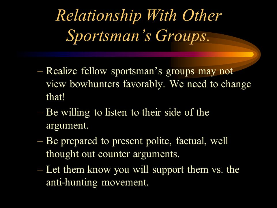 Relationship With Other Sportsman's Groups.