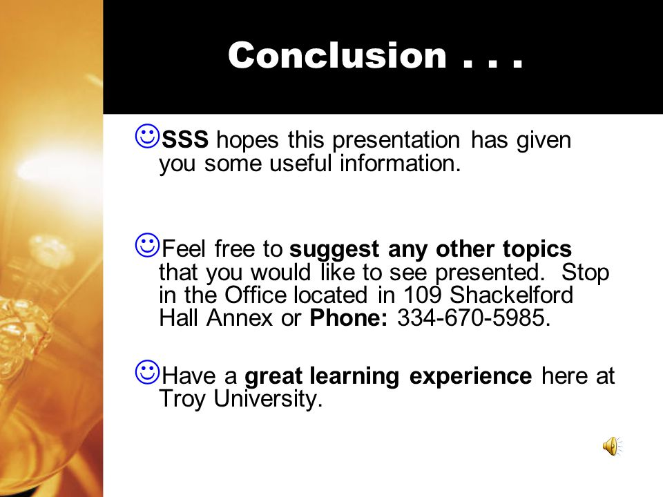 Conclusion... SSS hopes this presentation has given you some useful information.