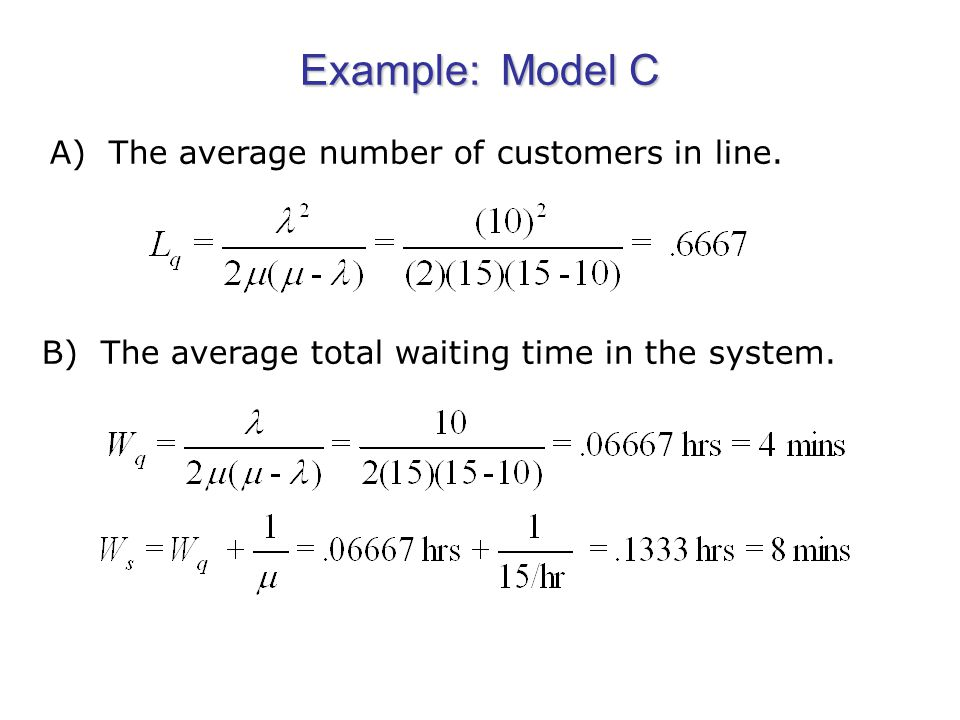 Example: Model C A) The average number of customers in line.