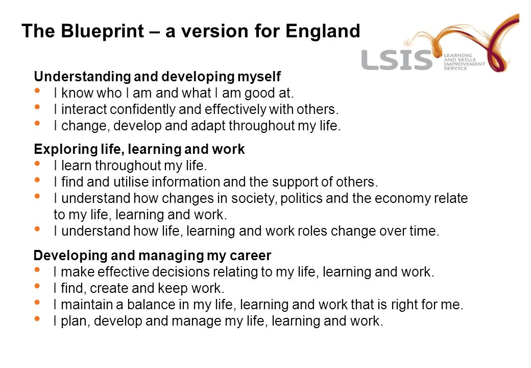 The Blueprint – a version for England Exploring life, learning and work I learn throughout my life. I find and utilise information and the support of