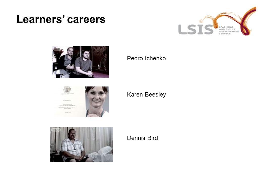 Learners' careers Pedro Ichenko Karen Beesley Dennis Bird