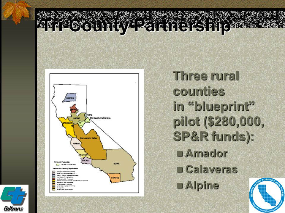 """24 Tri-County Partnership Three rural counties in """"blueprint"""" pilot ($280,000, SP&R funds): Three rural counties in """"blueprint"""" pilot ($280,000, SP&R"""