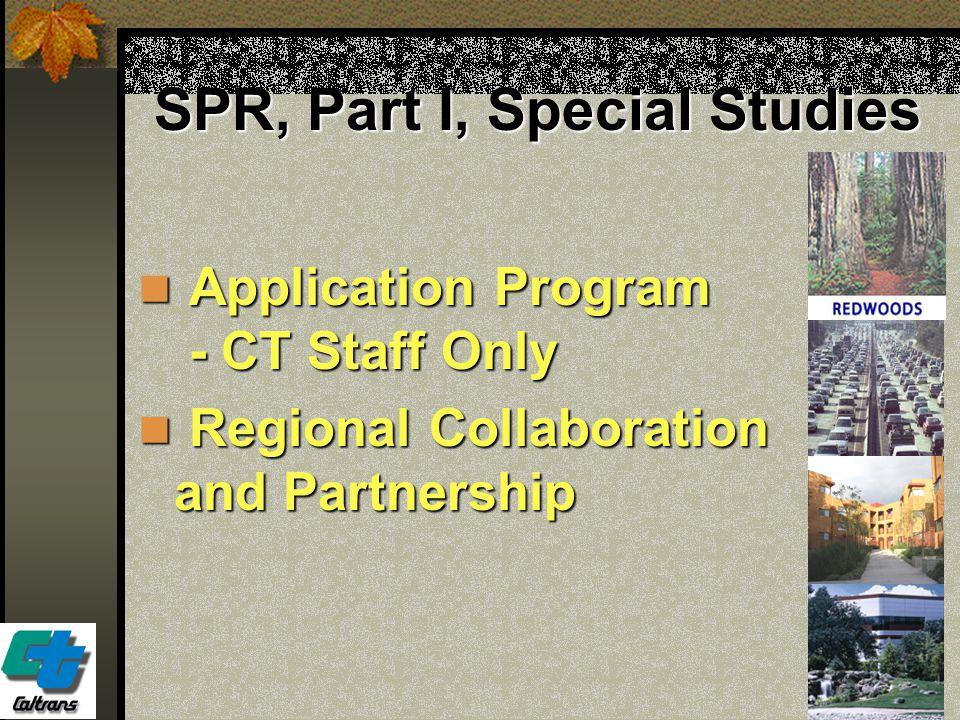 35 SPR, Part I, Special Studies Application Program - CT Staff Only Application Program - CT Staff Only Regional Collaboration and Partnership Regiona
