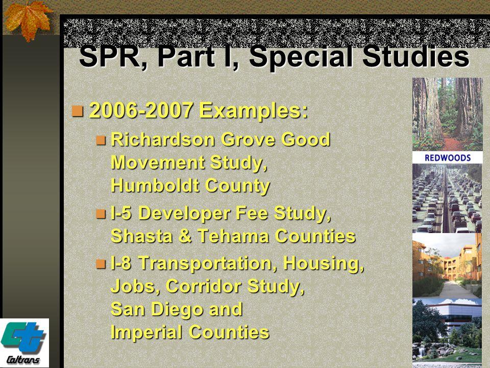 36 SPR, Part I, Special Studies 2006-2007 Examples: 2006-2007 Examples: Richardson Grove Good Movement Study, Humboldt County Richardson Grove Good Mo