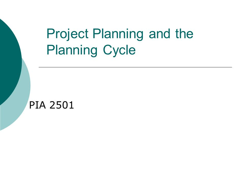 Project Planning and the Planning Cycle PIA 2501