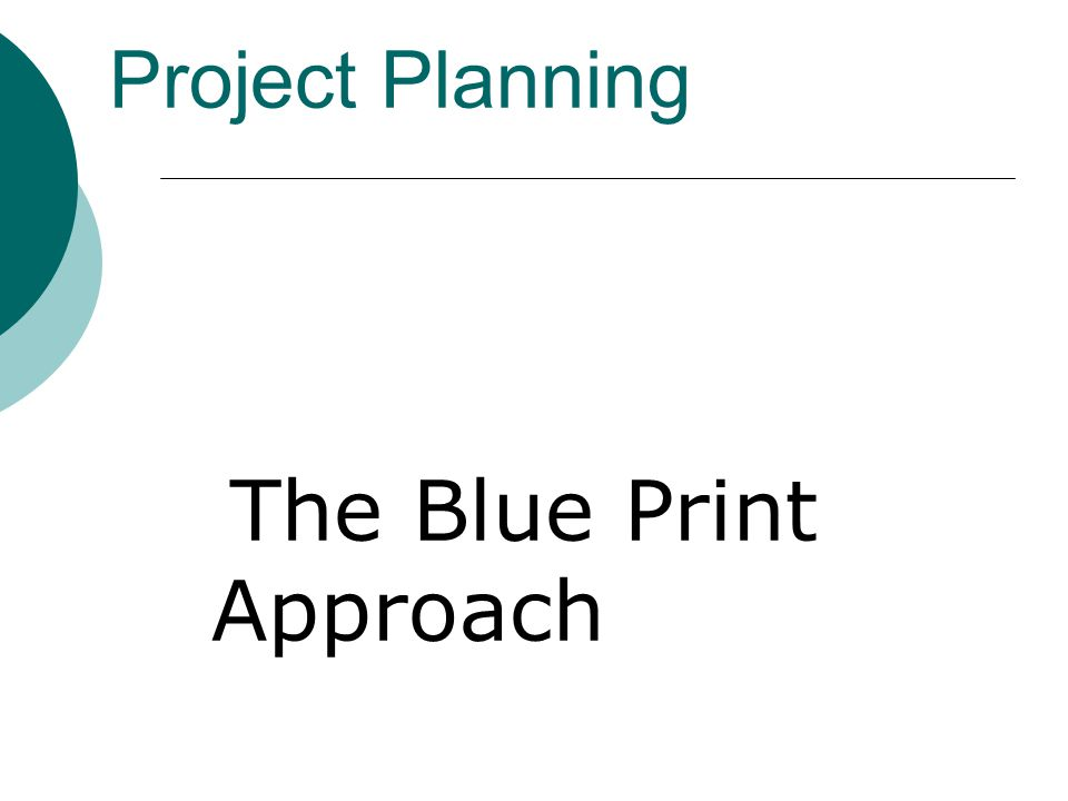 Project Planning The Blue Print Approach