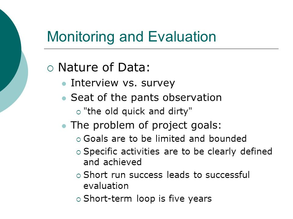 Monitoring and Evaluation  Nature of Data: Interview vs.
