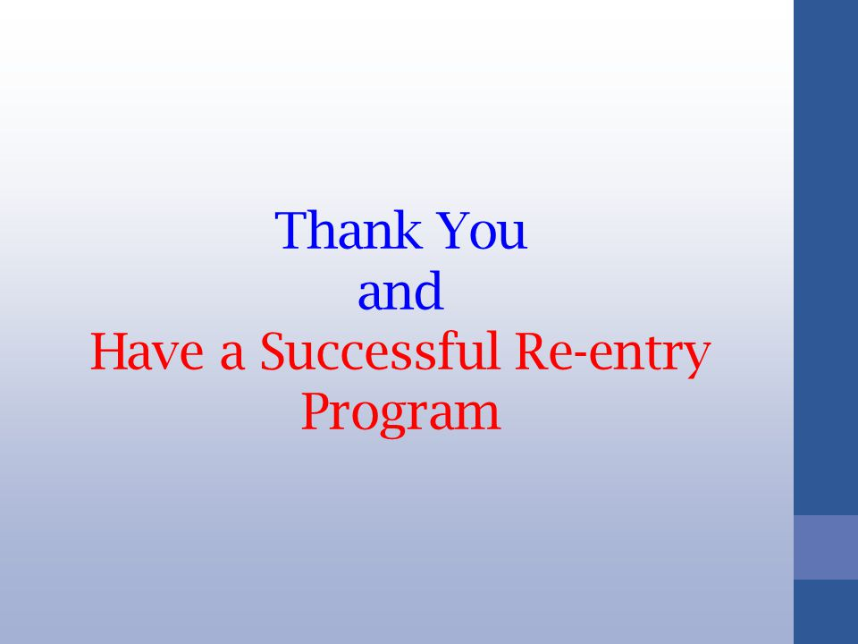 Thank You and Have a Successful Re-entry Program