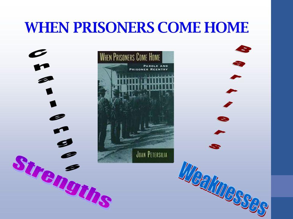 WHEN PRISONERS COME HOME