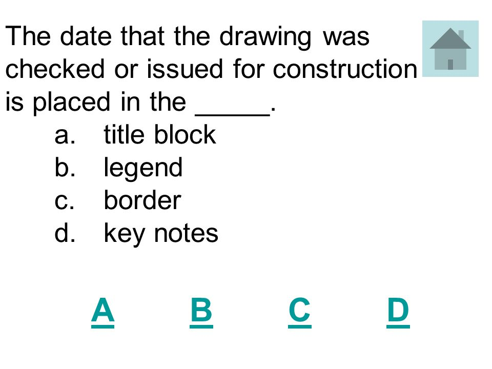 The date that the drawing was checked or issued for construction is placed in the _____.