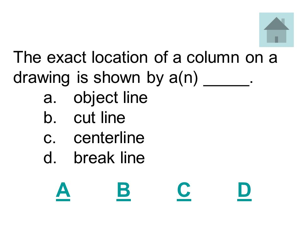 The exact location of a column on a drawing is shown by a(n) _____.