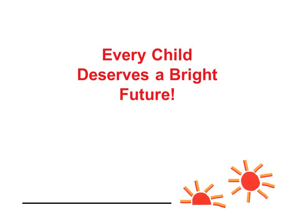 Every Child Deserves a Bright Future!