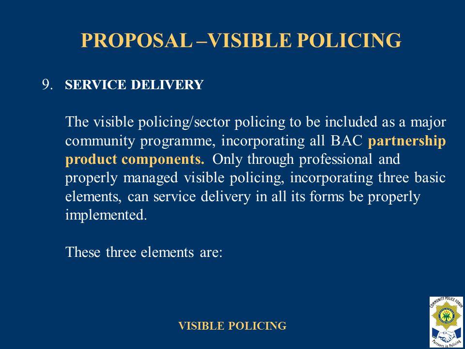 VISIBLE POLICING PROPOSAL –VISIBLE POLICING 9.