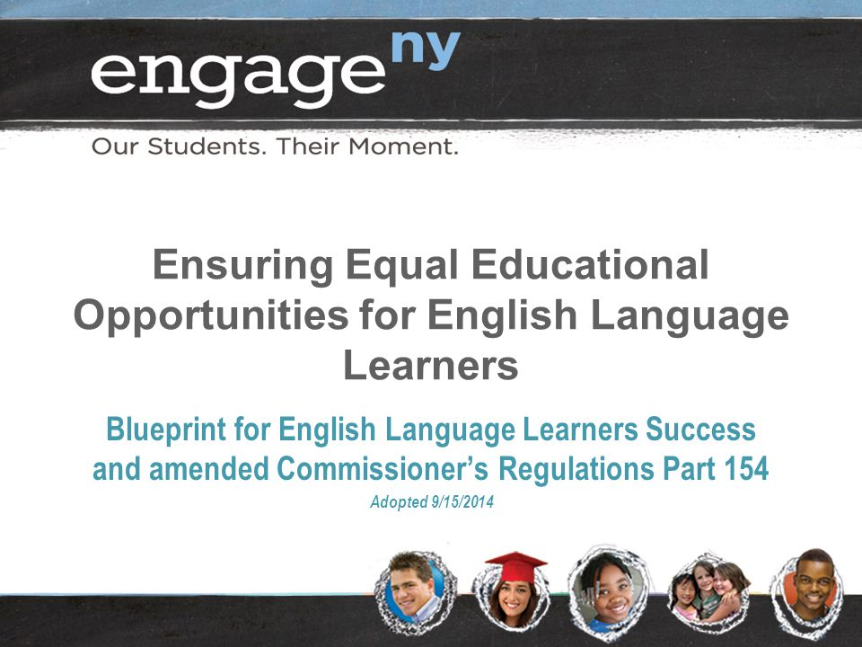 Ensuring Equal Educational Opportunities for English Language Learners Blueprint for English Language Learners Success and amended Commissioner's Regu
