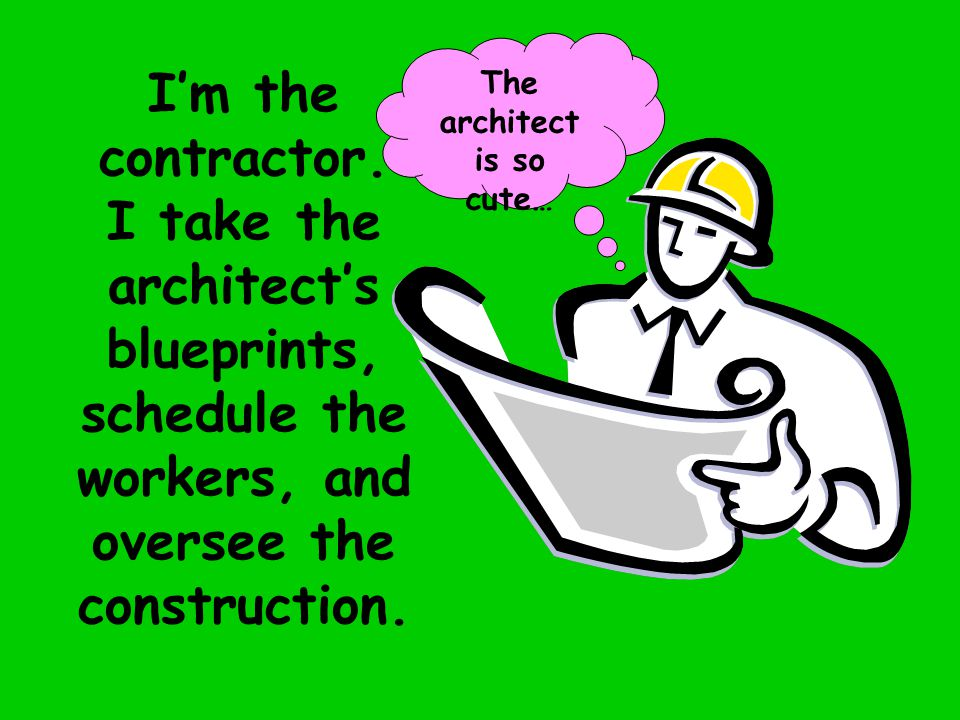 I'm the contractor.