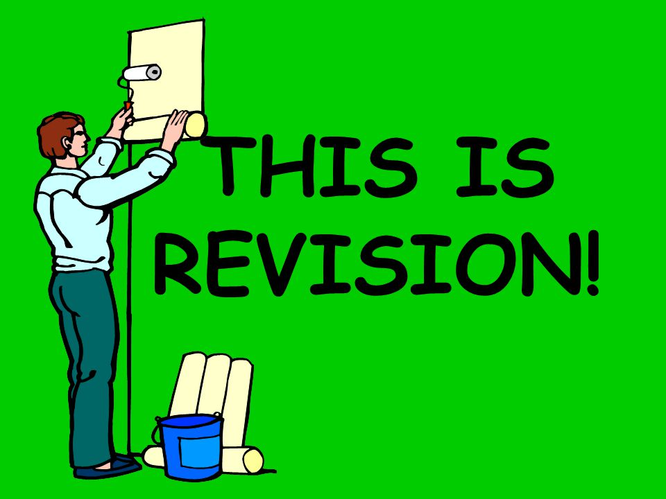 THIS IS REVISION!