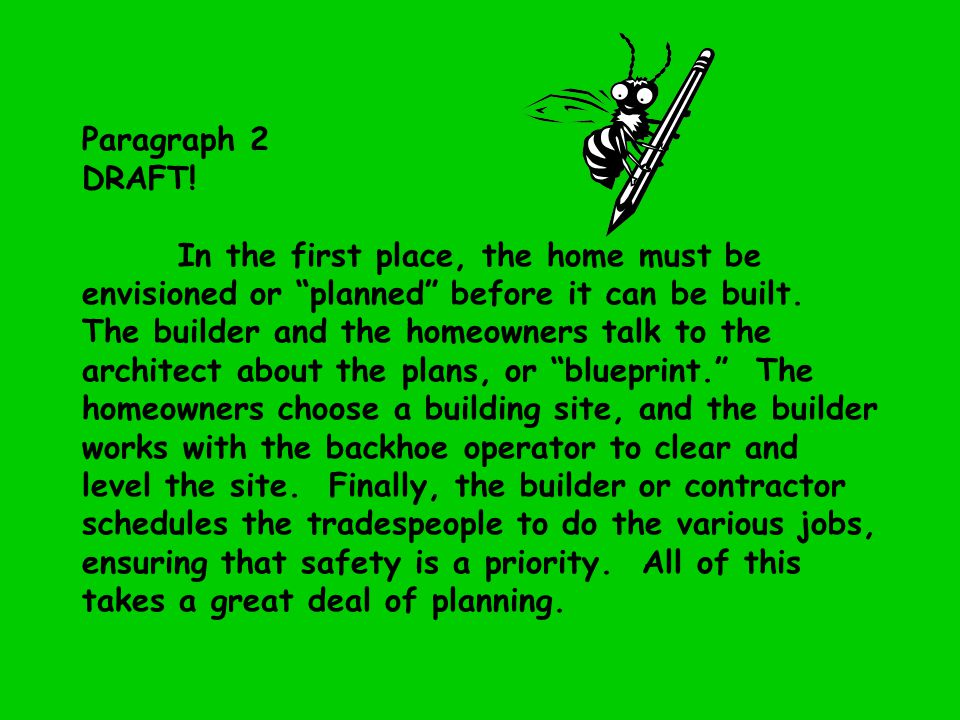 """Paragraph 2 DRAFT! In the first place, the home must be envisioned or """"planned"""" before it can be built. The builder and the homeowners talk to the arc"""