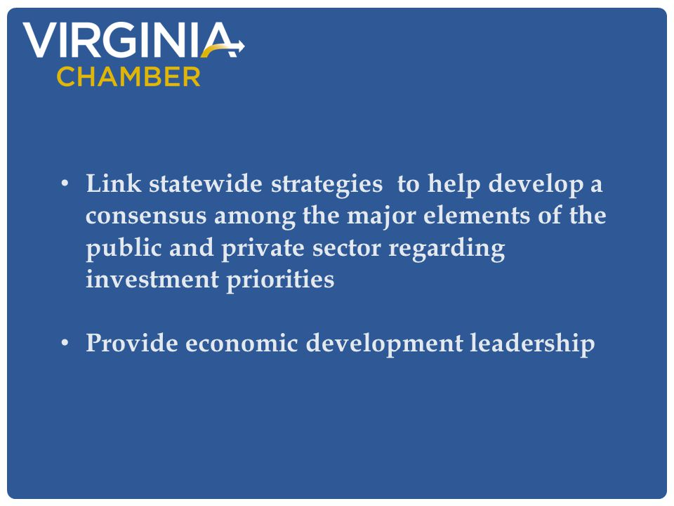 Link statewide strategies to help develop a consensus among the major elements of the public and private sector regarding investment priorities Provid