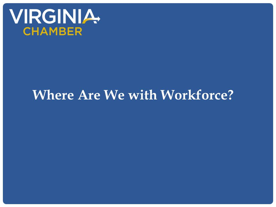 Where Are We with Workforce?