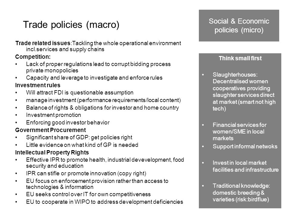 Trade policies (macro) Trade related issues:Tackling the whole operational environment incl.services and supply chains Competition: Lack of proper reg